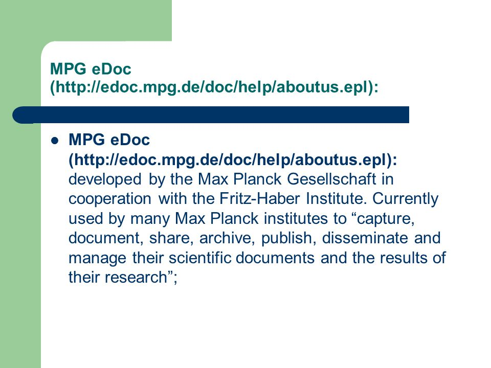 MPG eDoc (http://edoc.mpg.de/doc/help/aboutus.epl):