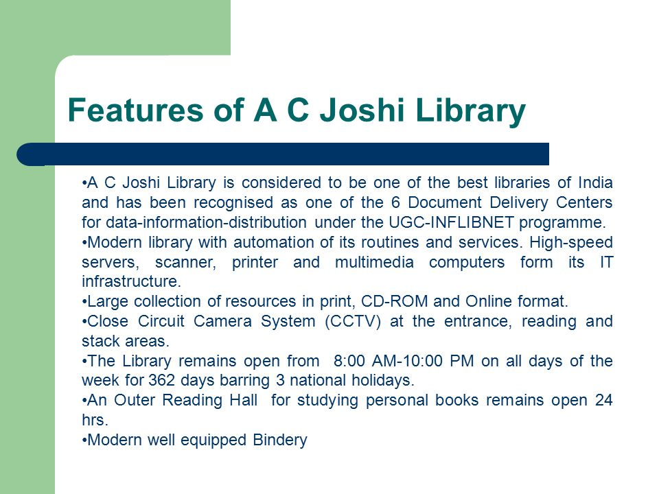 Features of A C Joshi Library