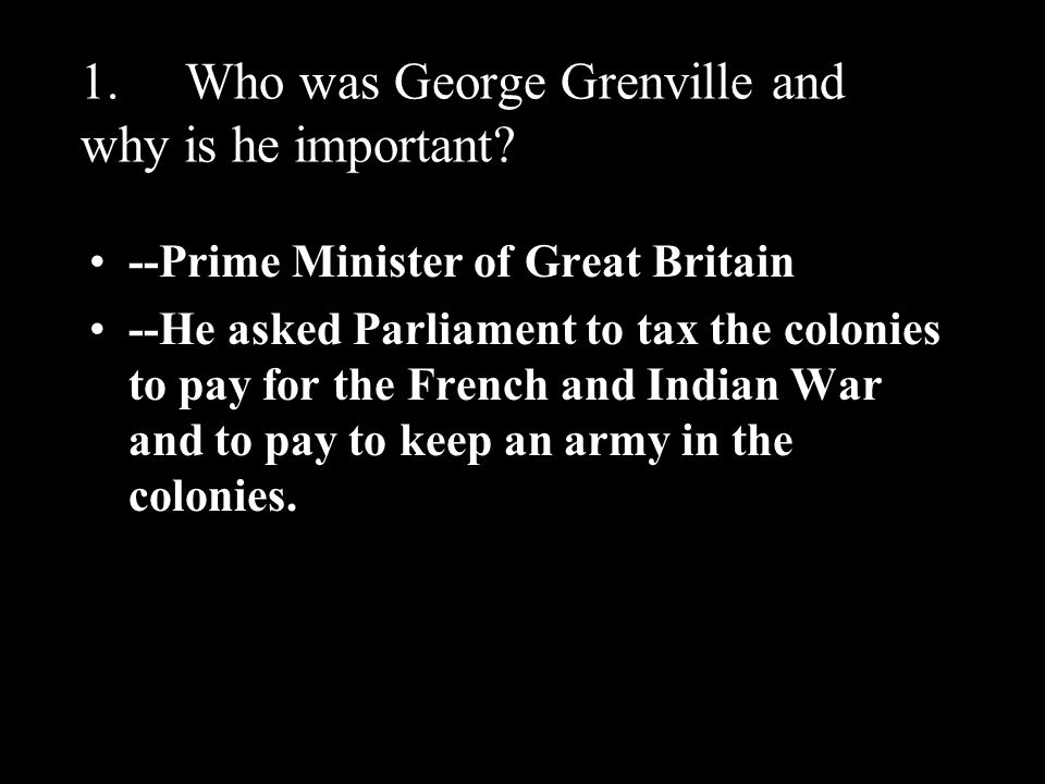 1. Who was George Grenville and why is he important