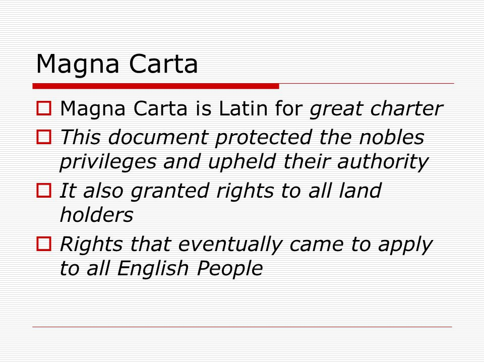 Magna Carta Magna Carta is Latin for great charter