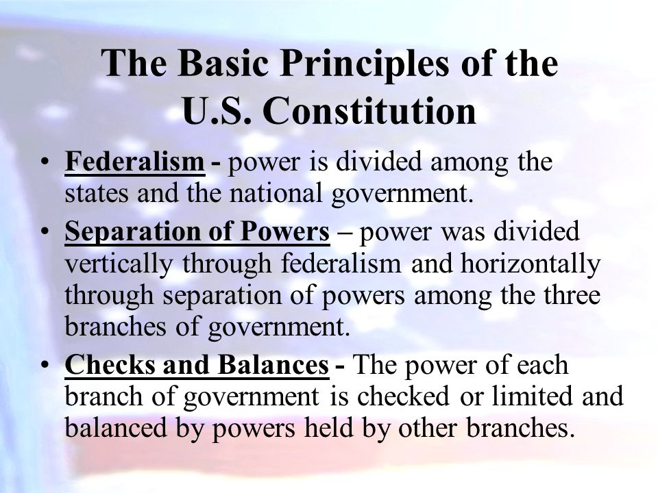 The Basic Principles of the U.S. Constitution