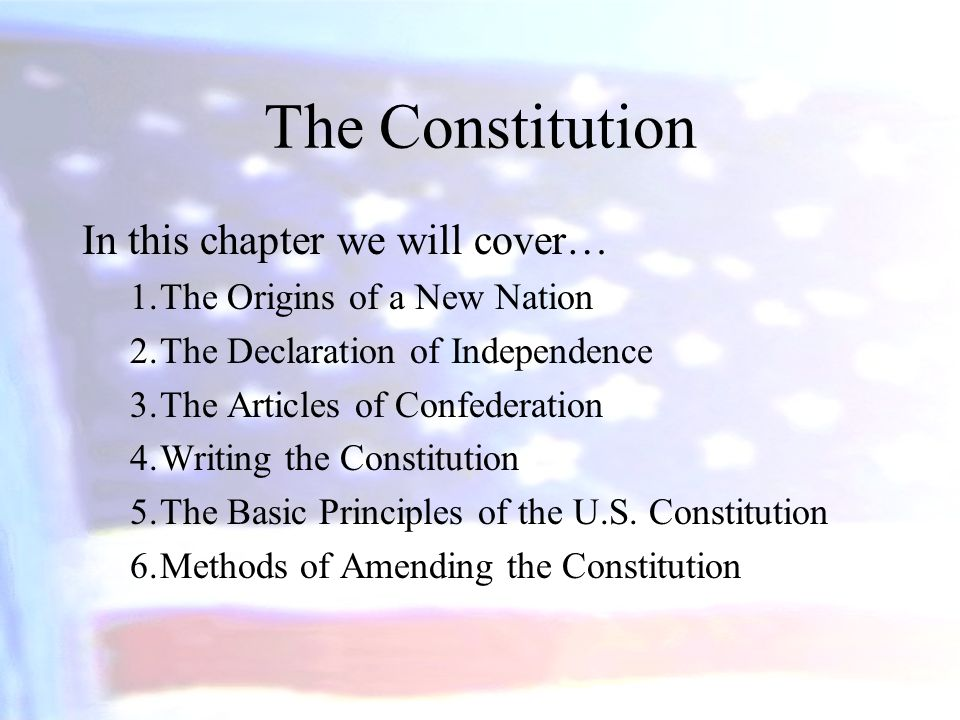 The Constitution In this chapter we will cover…