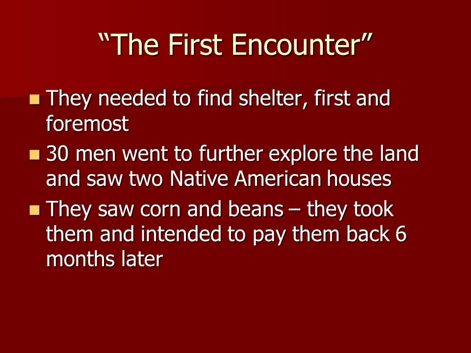 The First Encounter They needed to find shelter, first and foremost