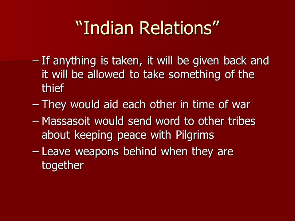 Indian Relations If anything is taken, it will be given back and it will be allowed to take something of the thief.
