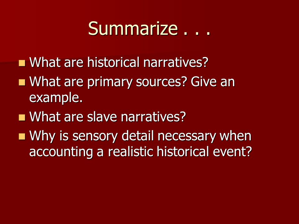 Summarize . . . What are historical narratives