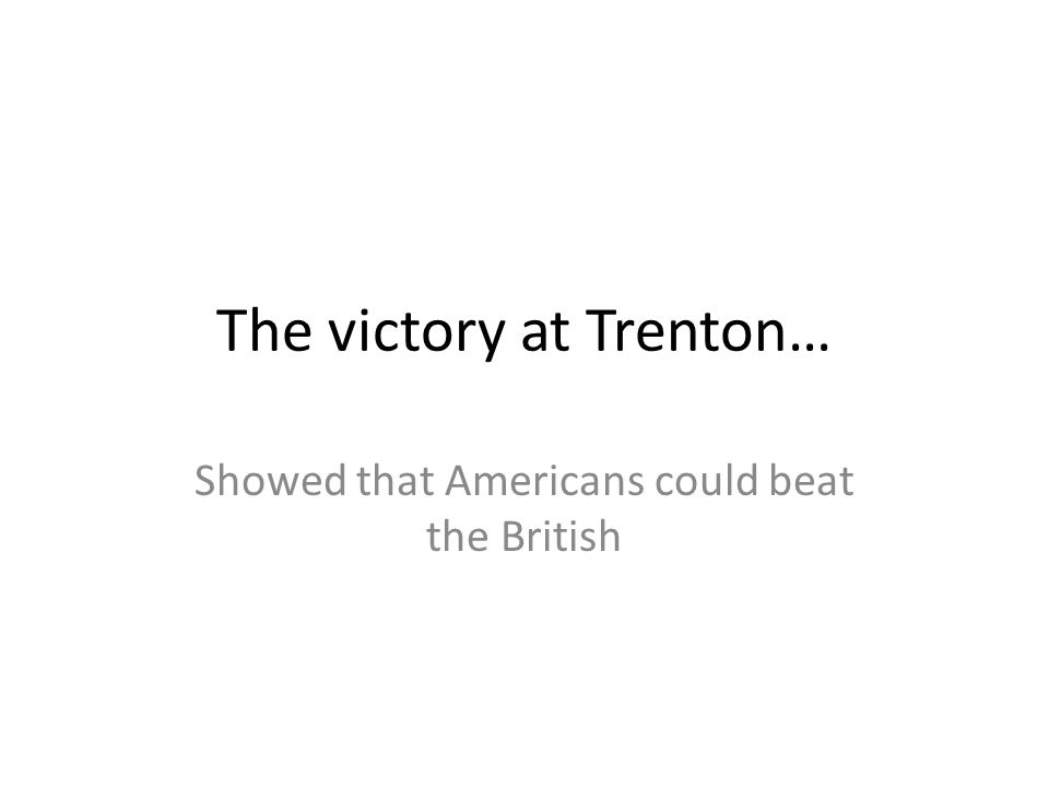 The victory at Trenton…