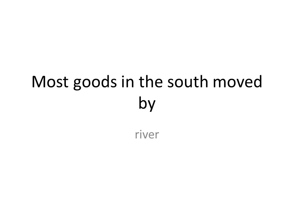 Most goods in the south moved by