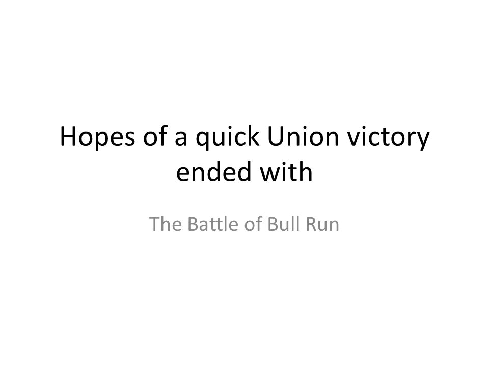 Hopes of a quick Union victory ended with