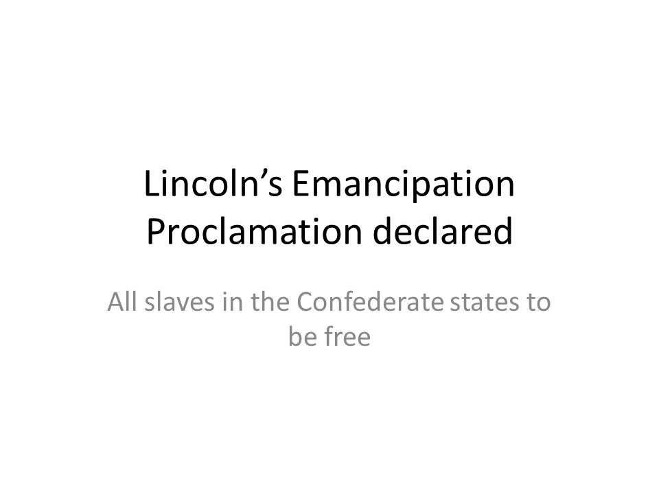 Lincoln's Emancipation Proclamation declared