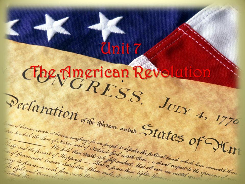 Unit 7 The American Revolution