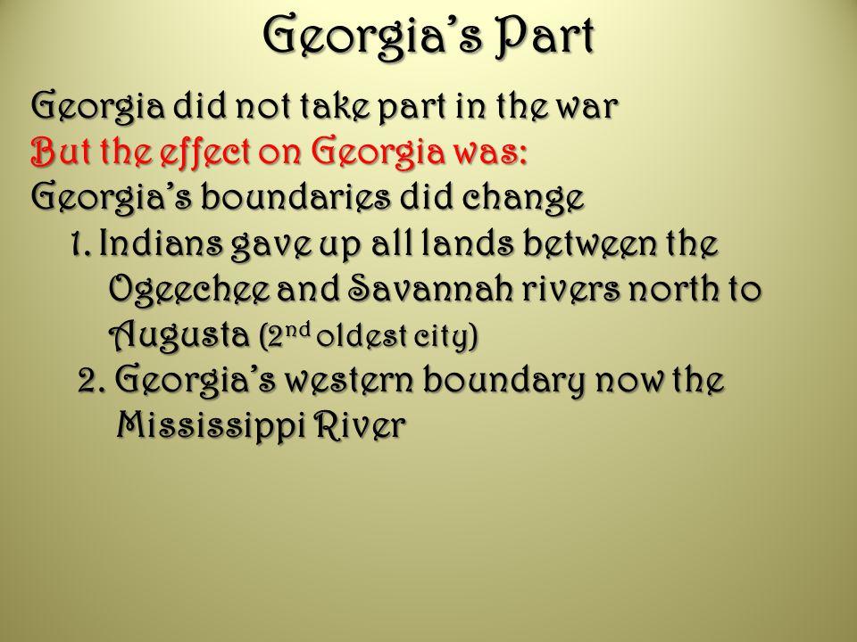 Georgia's Part Georgia did not take part in the war