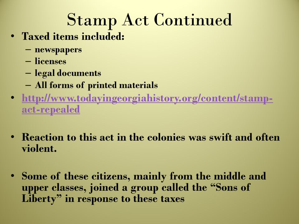 Stamp Act Continued Taxed items included: