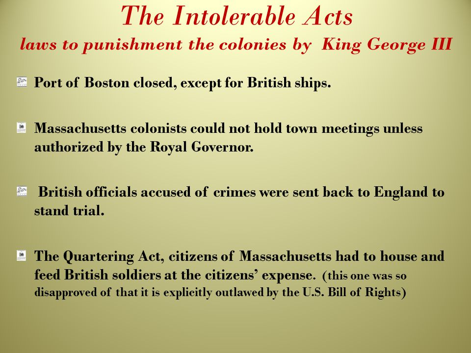 The Intolerable Acts laws to punishment the colonies by King George III
