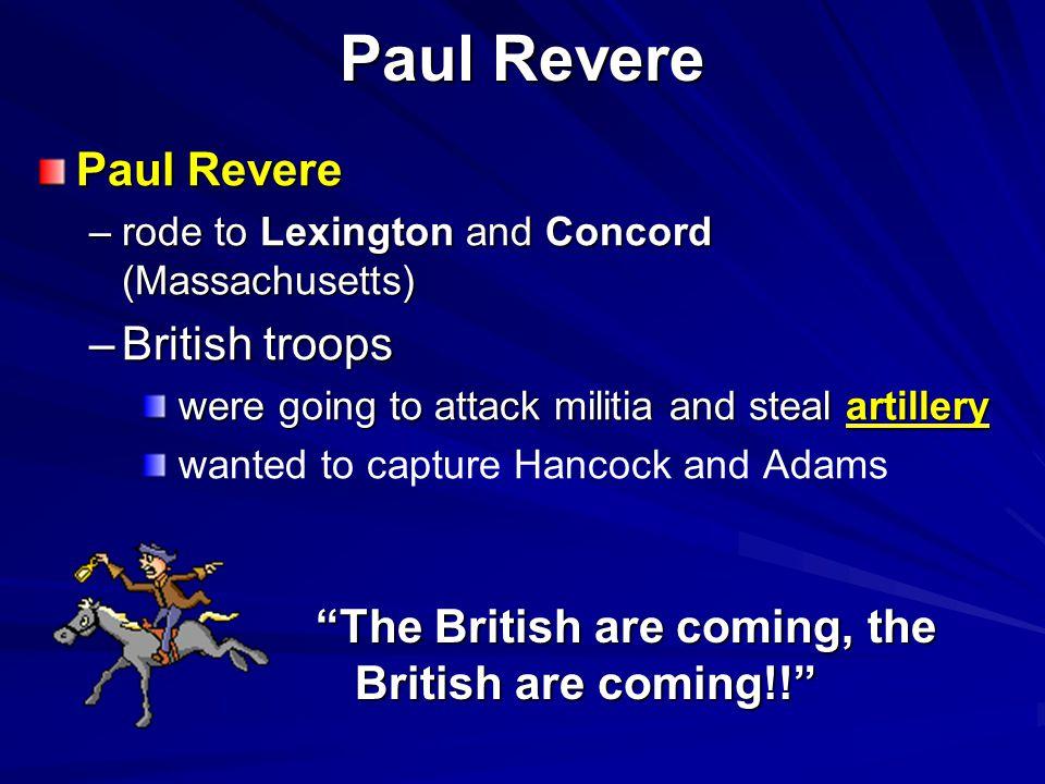Paul Revere Paul Revere British troops