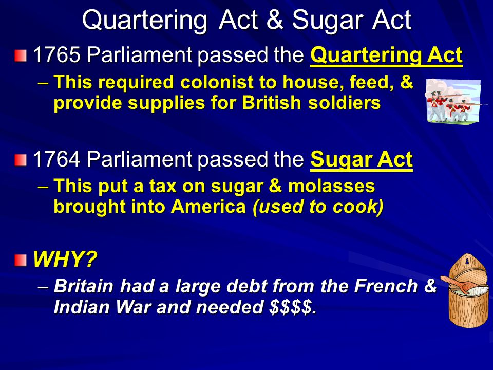 Quartering Act & Sugar Act