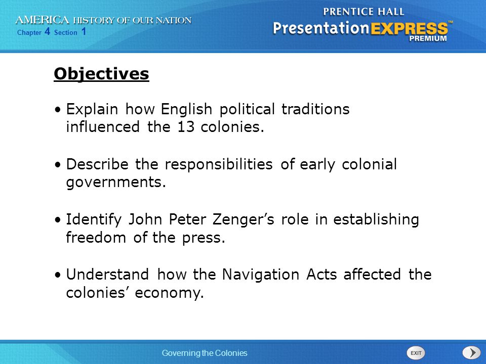 Objectives Explain how English political traditions influenced the 13 colonies. Describe the responsibilities of early colonial governments.