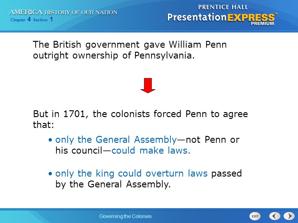 The British government gave William Penn outright ownership of Pennsylvania.