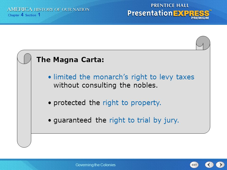 The Magna Carta: limited the monarch's right to levy taxes without consulting the nobles. protected the right to property.