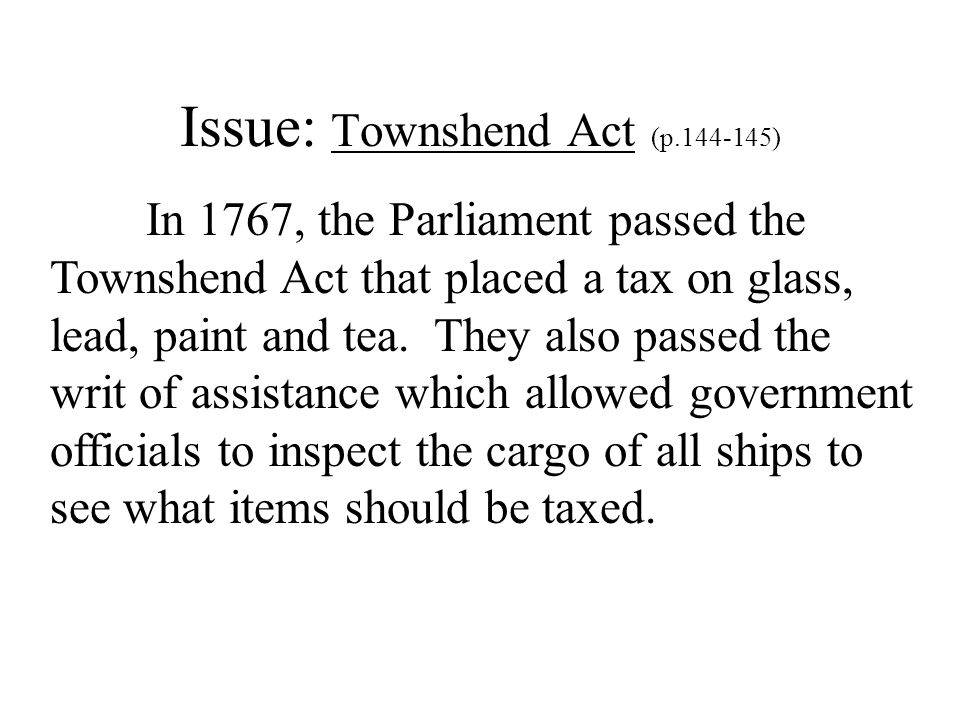 Issue: Townshend Act (p.144-145)