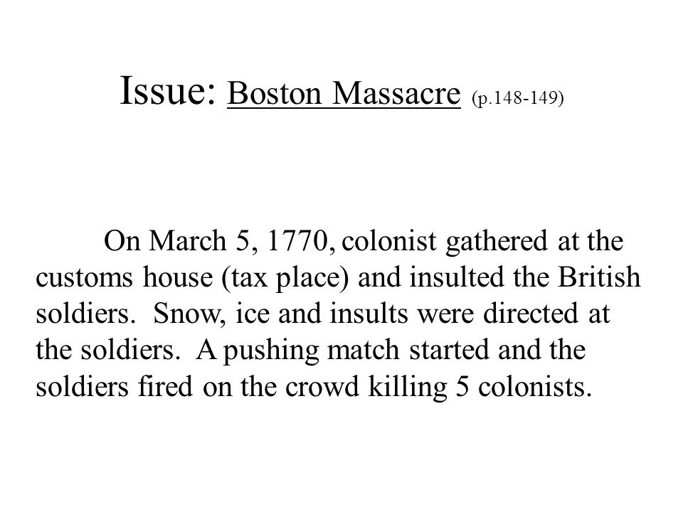 Issue: Boston Massacre (p.148-149)