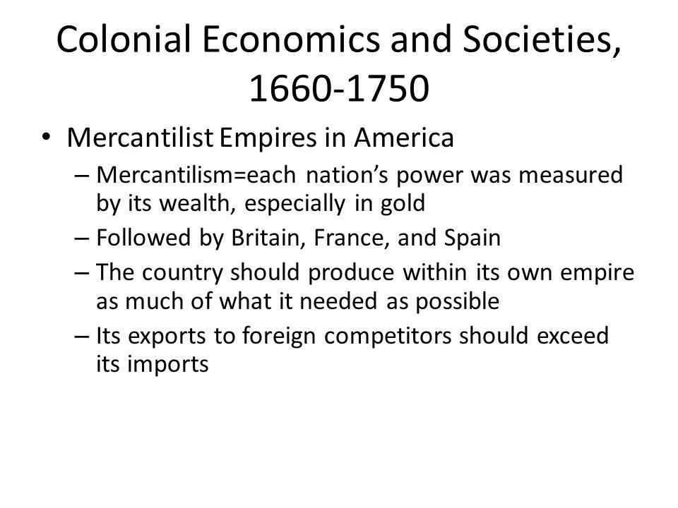 Colonial Economics and Societies, 1660-1750