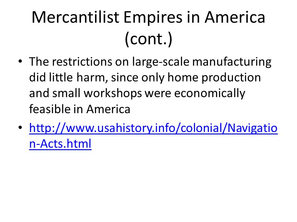 Mercantilist Empires in America (cont.)