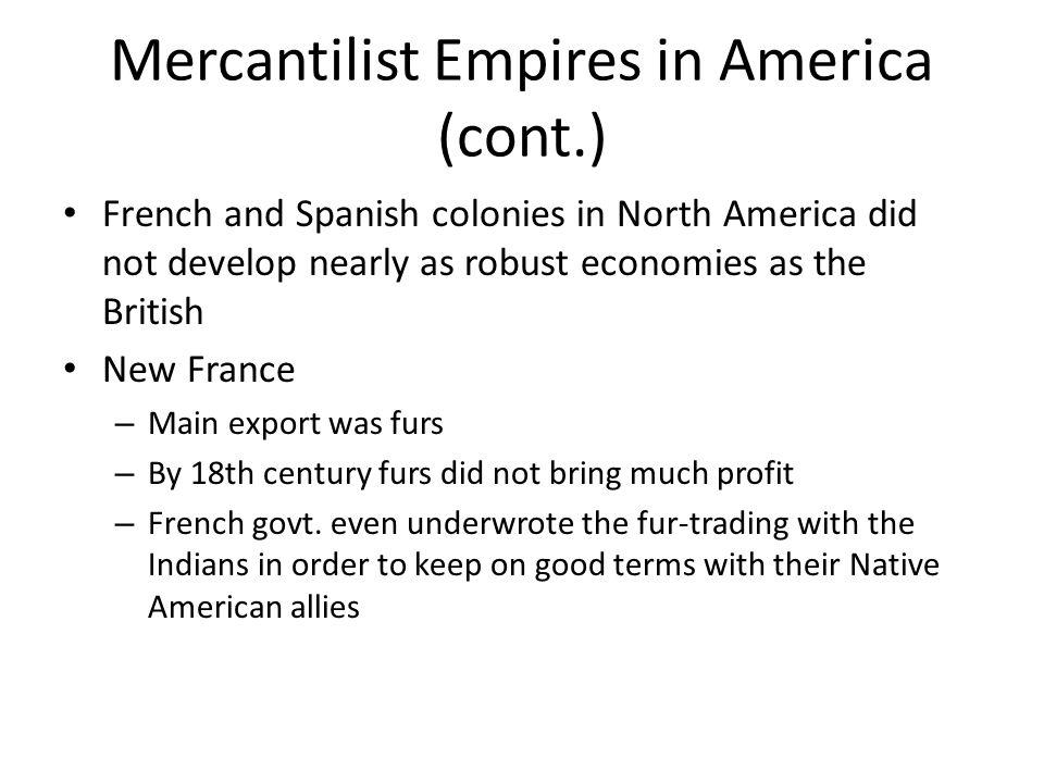 Mercantilist Empires in America (cont.)