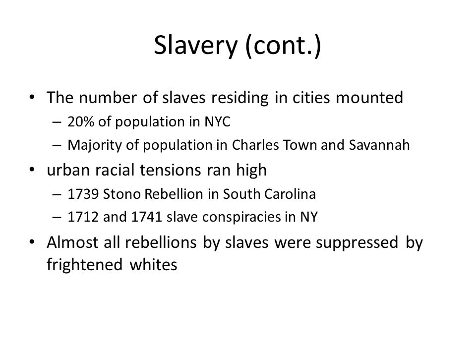 Slavery (cont.) The number of slaves residing in cities mounted
