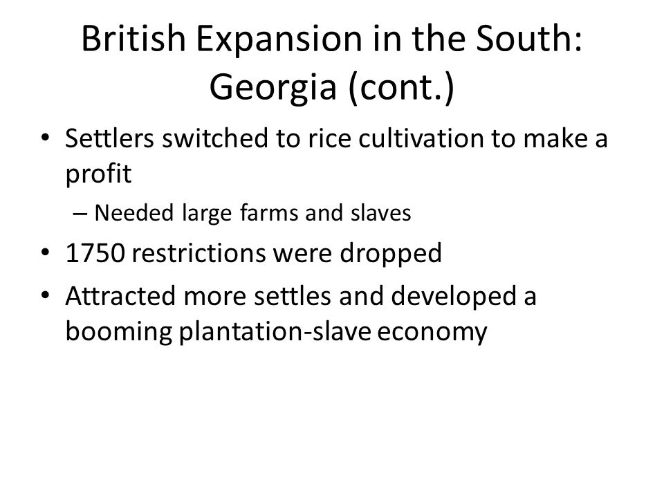 British Expansion in the South: Georgia (cont.)