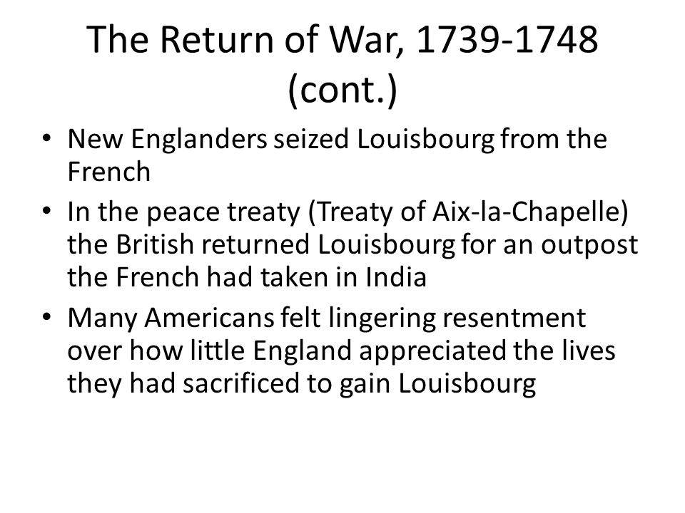 The Return of War, 1739-1748 (cont.)