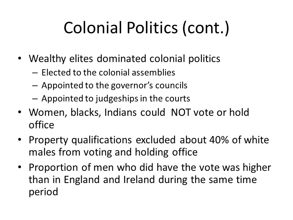 Colonial Politics (cont.)