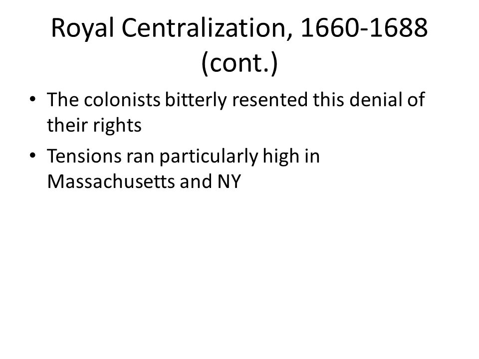 Royal Centralization, 1660-1688 (cont.)