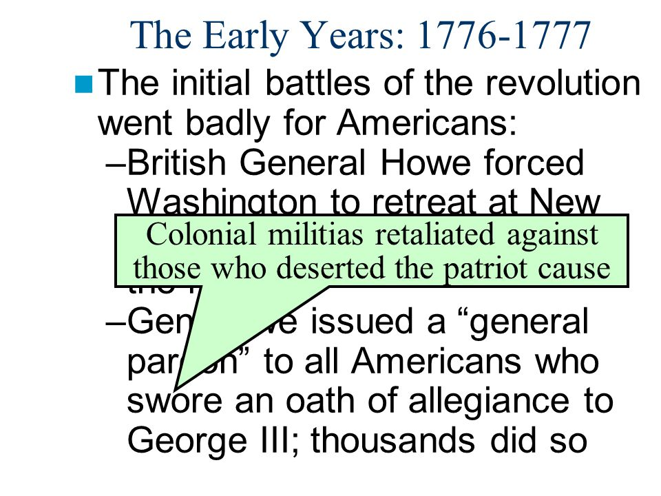 The Early Years: 1776-1777 The initial battles of the revolution went badly for Americans: