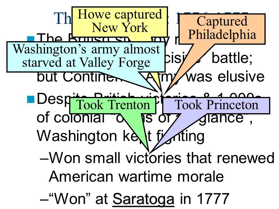The Early Years: 1776-1777 Howe captured New York. Captured Philadelphia.