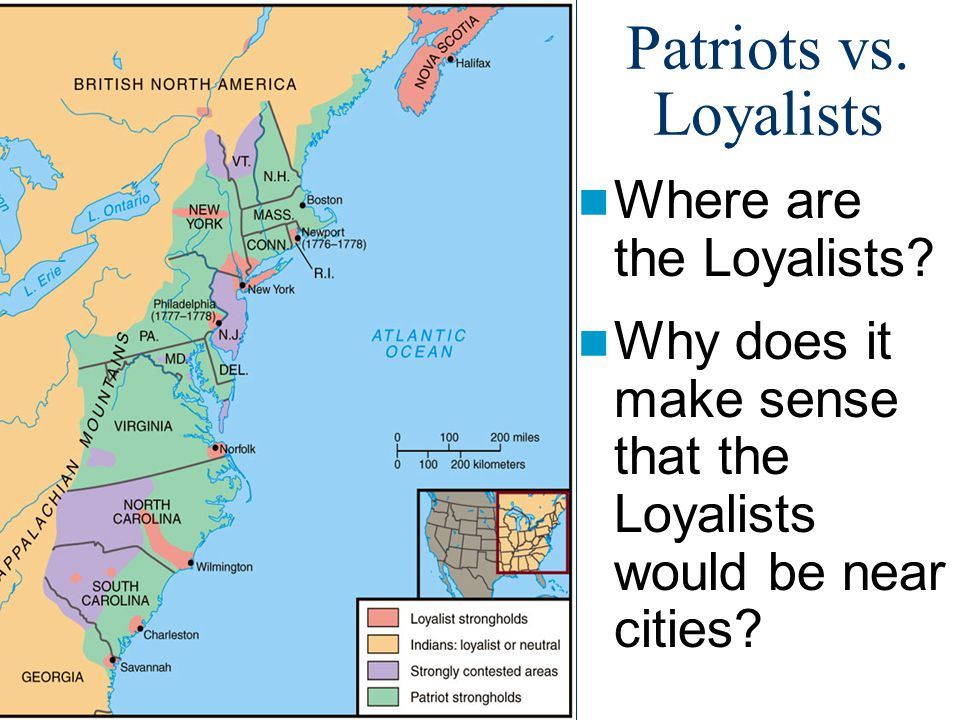 Patriots vs. Loyalists Where are the Loyalists
