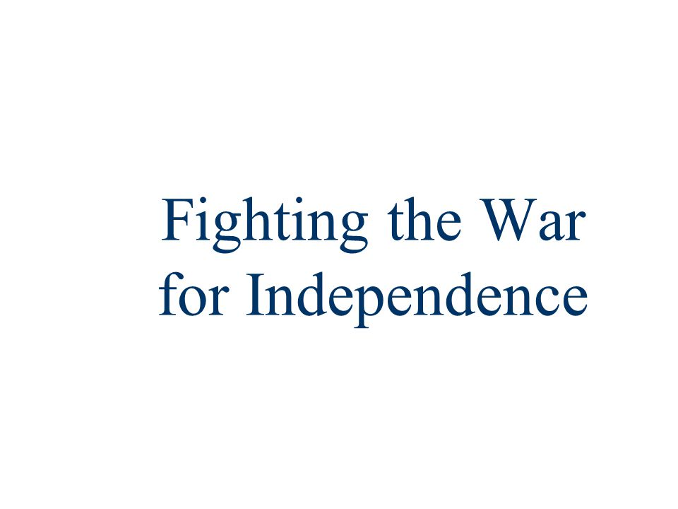 Fighting the War for Independence