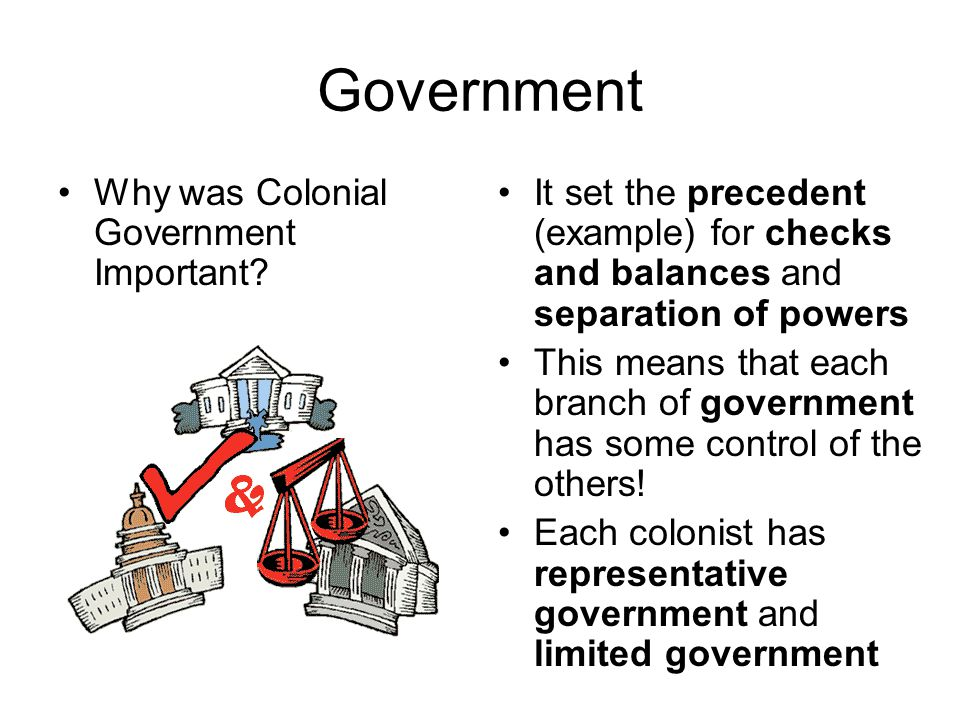 Government Why was Colonial Government Important