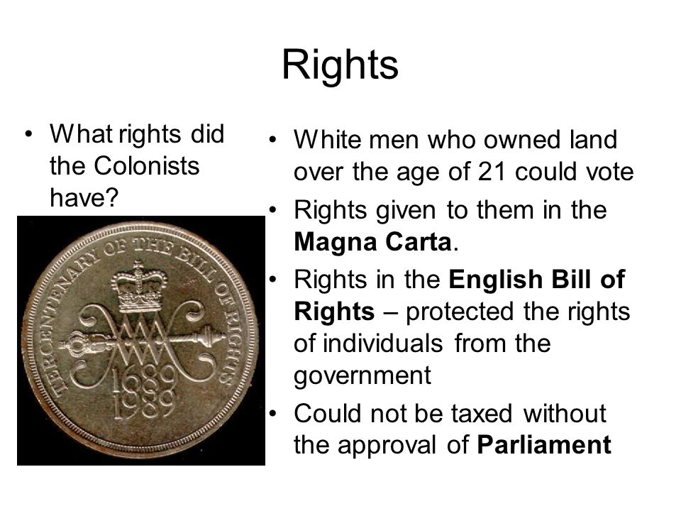 Rights What rights did the Colonists have