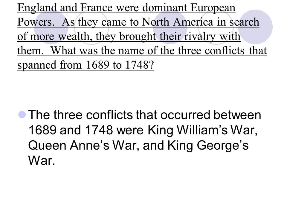 England and France were dominant European Powers