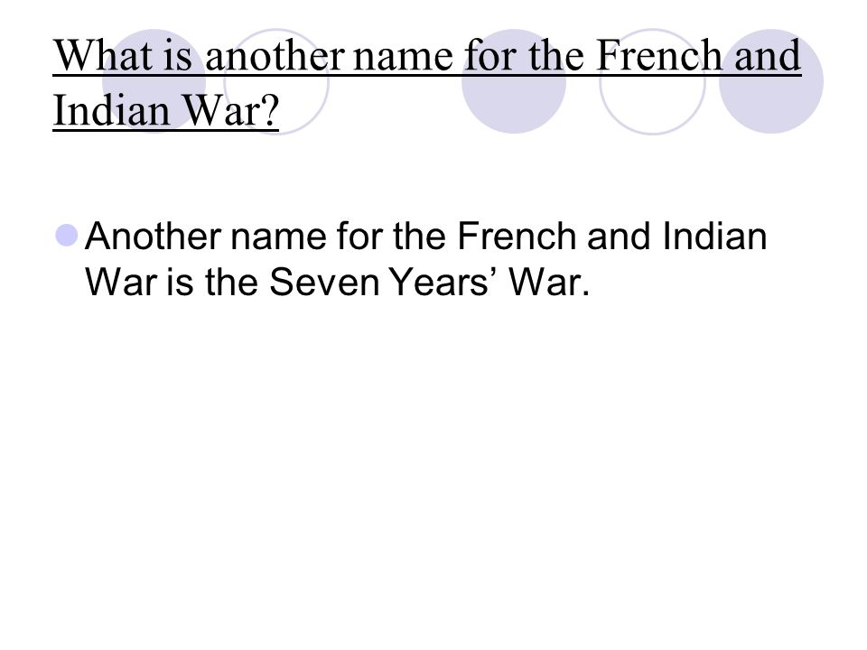 What is another name for the French and Indian War