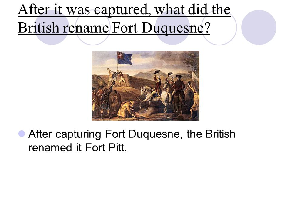 After it was captured, what did the British rename Fort Duquesne