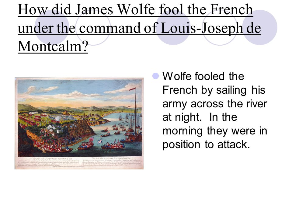 How did James Wolfe fool the French under the command of Louis-Joseph de Montcalm