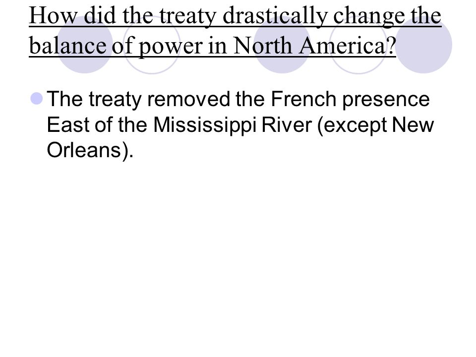 How did the treaty drastically change the balance of power in North America
