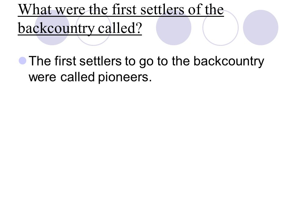 What were the first settlers of the backcountry called