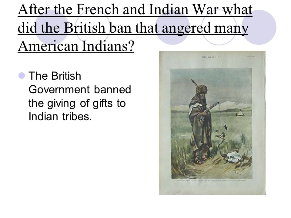 After the French and Indian War what did the British ban that angered many American Indians