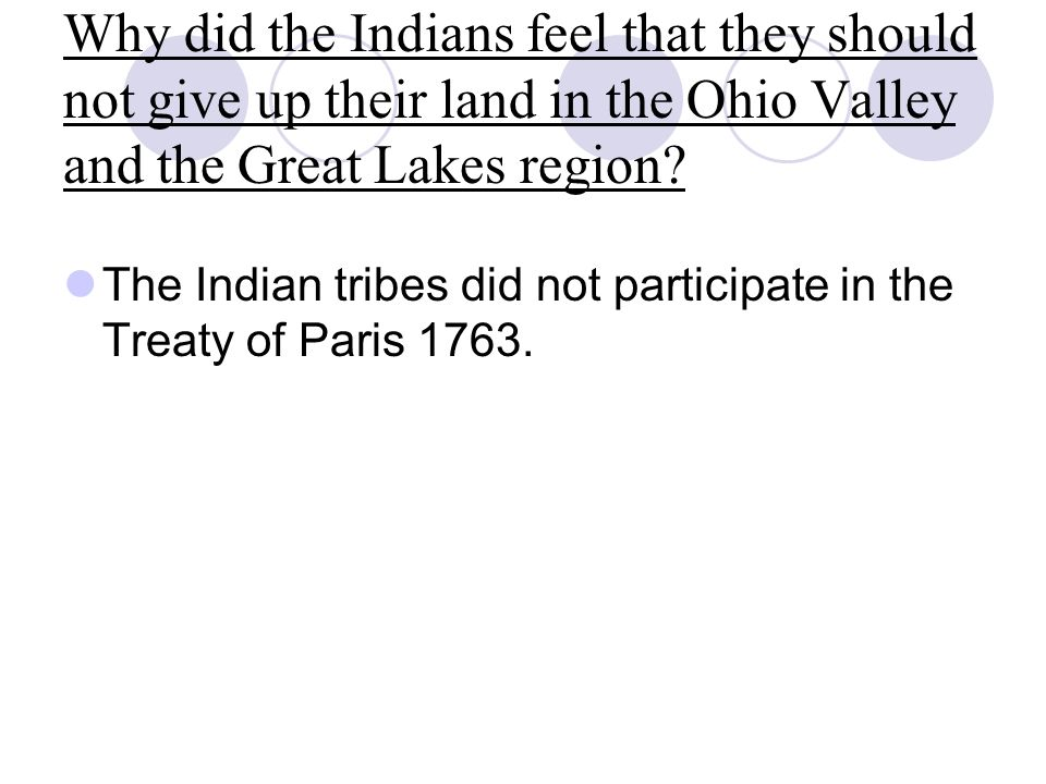 Why did the Indians feel that they should not give up their land in the Ohio Valley and the Great Lakes region