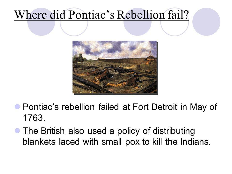Where did Pontiac's Rebellion fail