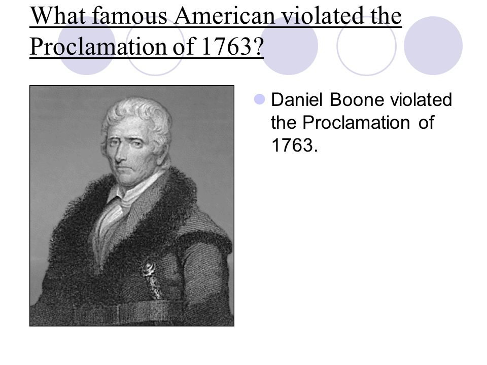 What famous American violated the Proclamation of 1763