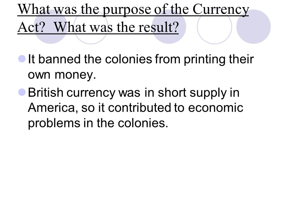 What was the purpose of the Currency Act What was the result