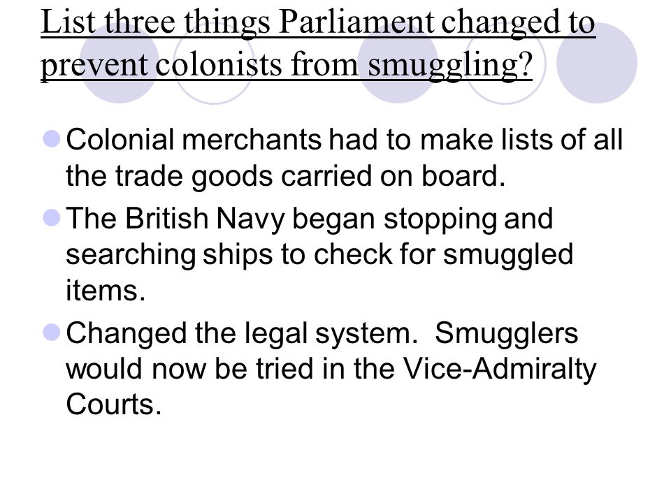 List three things Parliament changed to prevent colonists from smuggling
